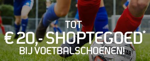 Tot € 20,- Shoptegoed bij aankoop van voetbalschoenen in onze winkel